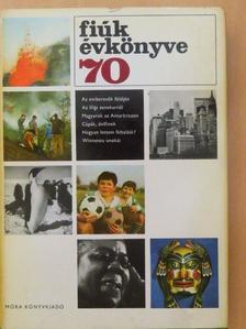 Agárdi Péter - Fiúk Évkönyve 1970 [antikvár]