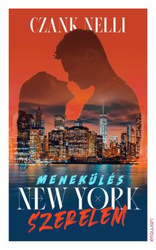Czank Nelli - Menekülés, New York, szerelem