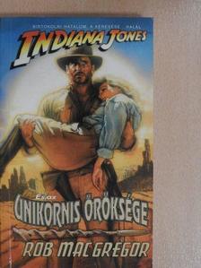 Rob MacGregor - Indiana Jones és az Unikornis öröksége [antikvár]