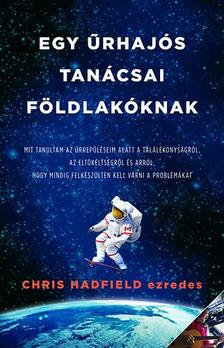 Chris Hadfield - Egy űrhajós tanácsai Földlakóknak