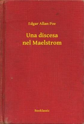 Edgar Allan Poe - Una discesa nel Maelstrom [eKönyv: epub, mobi]