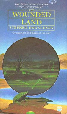 DONALDSON, STEPHEN R, - The Second Chronicles of Thomas Covenant I. - The Wounded Land [antikvár]
