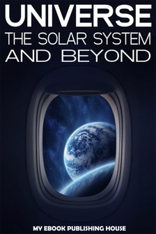 House My Ebook Publishing - Universe: The Solar System and Beyond [eKönyv: epub, mobi]