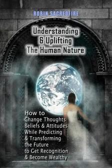 Sacredfire Robin - Understanding & Uplifting the Human Nature [eKönyv: epub, mobi]