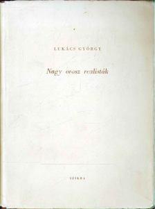 Lukács György - Nagy orosz realisták [antikvár]
