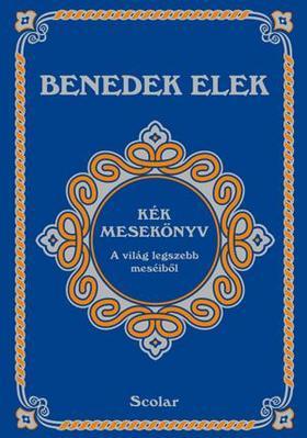 Benedek Elek - Kék mesekönyv