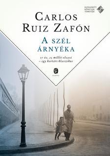 CARLOS RUIZ ZAFÓN - A szél árnyéka. Tűzrózsa