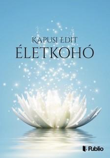 Kapusi Edit - Életkohó [eKönyv: epub, mobi]