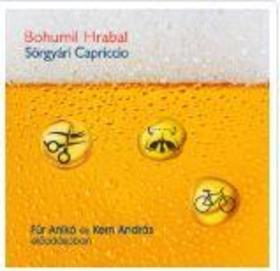 Bohumil Hrabal - Sörgyári capriccio - Hangoskönyv