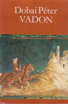 Dobai Péter - Vadon [antikvár]