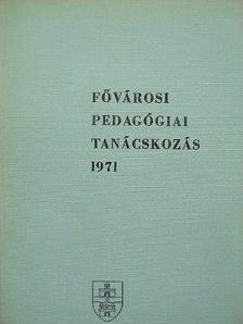 Dr. Eperjessy Gézáné - Fővárosi Pedagógiai Tanácskozás 1971 [antikvár]