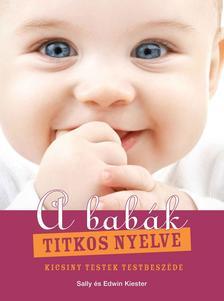 Sally Kiester - Edwin Kiester - A babák titkos nyelve