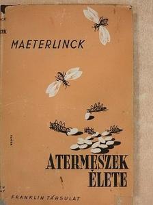 Maurice Maeterlinck - A termeszek élete [antikvár]