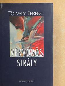 Tolvaly Ferenc - Vérvörös sirály [antikvár]