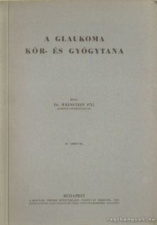 DR. WEINSTEIN PÁL - A glaukoma kór- és gyógytana [antikvár]