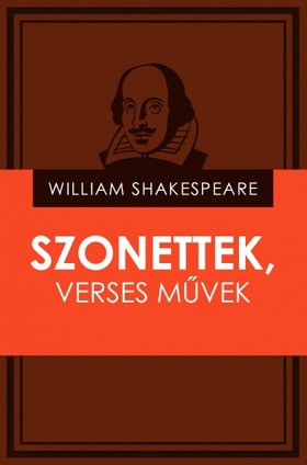 William Shakespeare - Szonettek, verses művek [eKönyv: epub, mobi]
