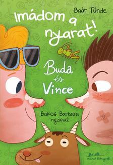 Baár Tünde - Bakos Barbara - Buda és Vince - Imádom a nyarat! - ÜKH 2017