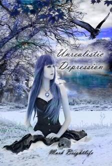 Brightlife Mark - Unrealistic Depression [eKönyv: epub, mobi]