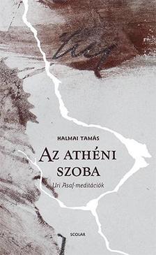 Halmai Tamás - Az athéni szoba - Uri Asaf meditációk