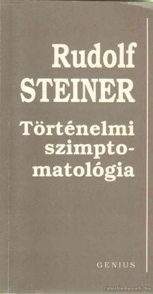 Rudolf Steiner - Történelmi szimptomatológia [antikvár]