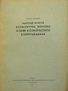 Iszlai Zoltán - Magyar nyelvű kézikönyvek jegyzéke kisebb közművelődési könyvtáraknak [antikvár]