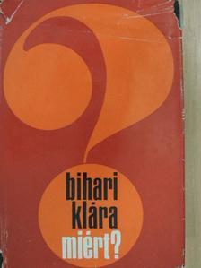 Bihari Klára - Miért? [antikvár]