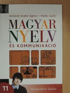 Antalné Dr. Szabó Ágnes - Magyar nyelv és kommunikáció 11. [antikvár]