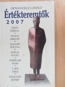 Hovanyecz László - Értékteremtők 2007 [antikvár]