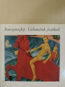 Konsztantyin Pausztovszkij - Vallomások festőkről [antikvár]