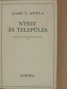 Szabó T. Attila - Nyelv és település [antikvár]