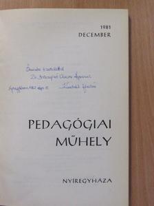Bényei József - Pedagógiai műhely 1981. december (dedikált példány) [antikvár]