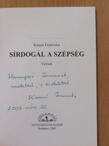Kassai Franciska - Sírdogál a szépség (dedikált példány) [antikvár]