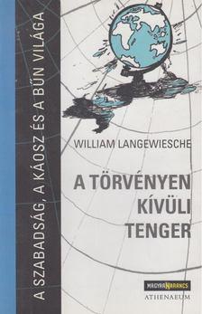 William Langewiesche - A törvényen kívüli tenger [antikvár]
