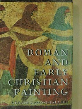 Gérald Gassiot-Talabot - Roman and Paleochristian Painting [antikvár]