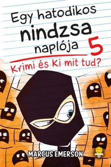 Marcus Emerson - Egy hatodikos nindzsa naplója 5. Krimi és Ki mit tud?