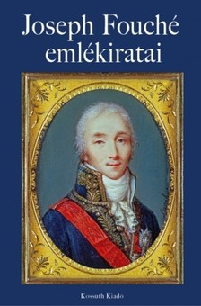 Joseph Fouché - Joseph Fouché emlékiratai [eKönyv: epub, mobi]