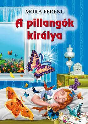 MÓRA FERENC - A pillangók királya