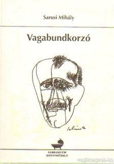 Sarusi Mihály - Vagabundkorzó [antikvár]