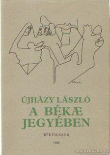 Újházy László - A béke jegyében [antikvár]