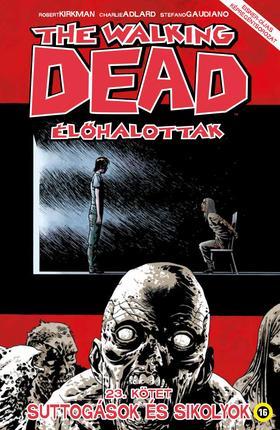 KIRKMAN, ROBERT - The Walking Dead Élőhalottak 23. - Suttogások és sikolyok