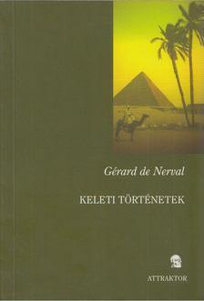 Gérard de Nerval - Keleti történetek [antikvár]