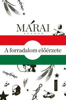 MÁRAI SÁNDOR - A forradalom előérzete [antikvár]