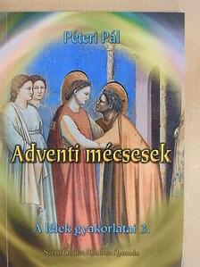 Péteri Pál - Adventi mécsesek [antikvár]