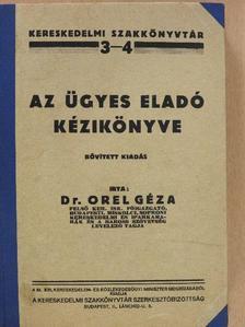 Dr. Orel Géza - Az ügyes eladó kézikönyve [antikvár]
