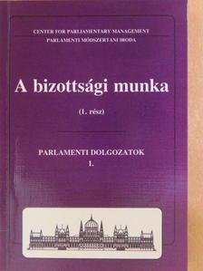 Bucsi-Szabó Edit - A bizottsági munka 1. [antikvár]