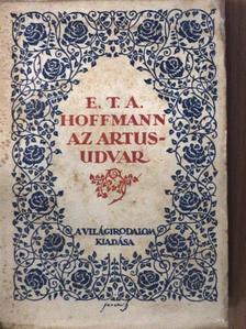 E. T. A. Hoffmann - Az Artus-udvar (Jaschik Álmos borítóterv) [antikvár]
