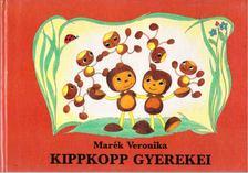MARÉK VERONIKA - Kippkopp gyerekei [antikvár]