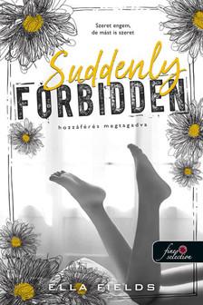 Ella Fields - Suddenly Forbidden - Hozzáférés megtagadva (Gray Springs Egyetem 1.)