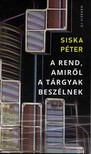 Siska Péter - A rend, amiről a tárgyak beszélnek