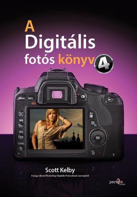 Scott Kelby - A Digitális Fotós könyv 4.